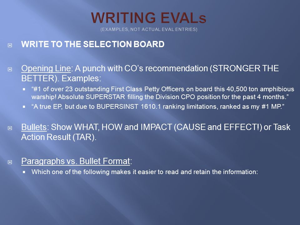  WRITE TO THE SELECTION BOARD  Opening Line: A punch with CO's recommendation (STRONGER THE BETTER).