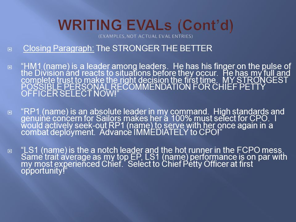  Closing Paragraph: The STRONGER THE BETTER  HM1 (name) is a leader among leaders.