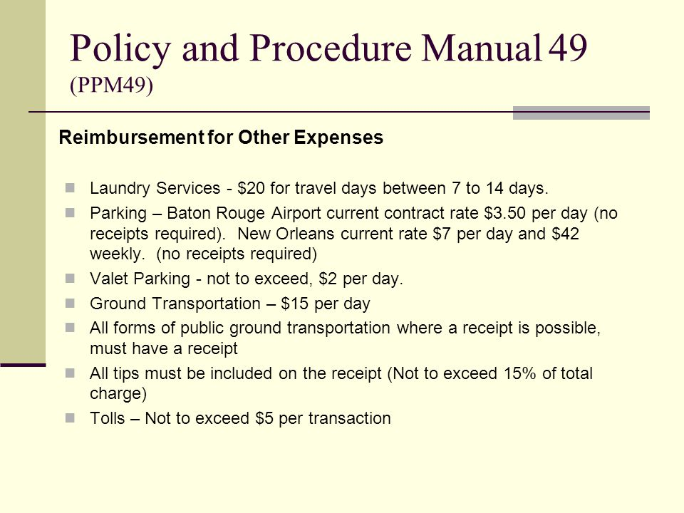 Reimbursement for Other Expenses Laundry Services - $20 for travel days between 7 to 14 days. Parking – Baton Rouge Airport current contract rate $3.5