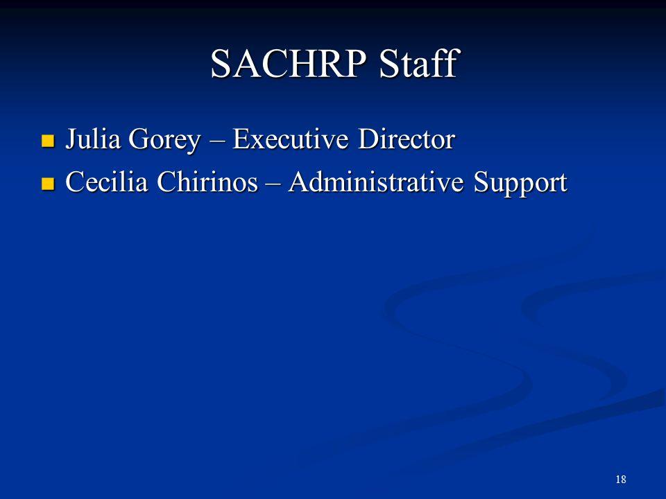 18 SACHRP Staff Julia Gorey – Executive Director Julia Gorey – Executive Director Cecilia Chirinos – Administrative Support Cecilia Chirinos – Administrative Support