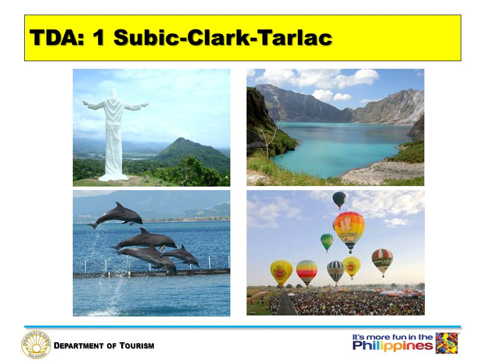 D EPARTMENT OF T OURISM TDA: 1 Subic-Clark-Tarlac