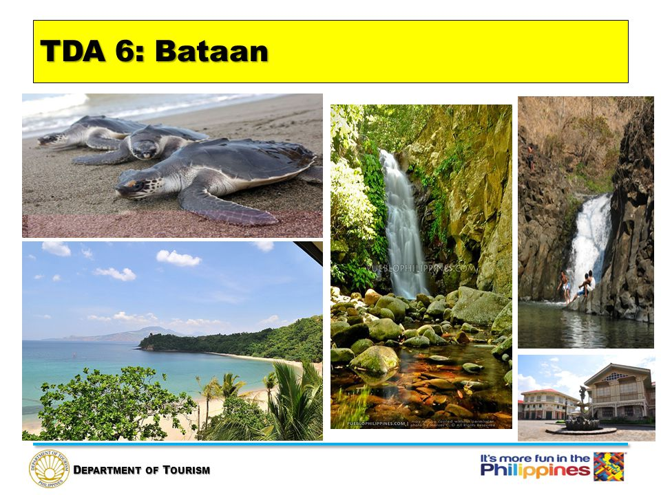 D EPARTMENT OF T OURISM TDA 6: Bataan