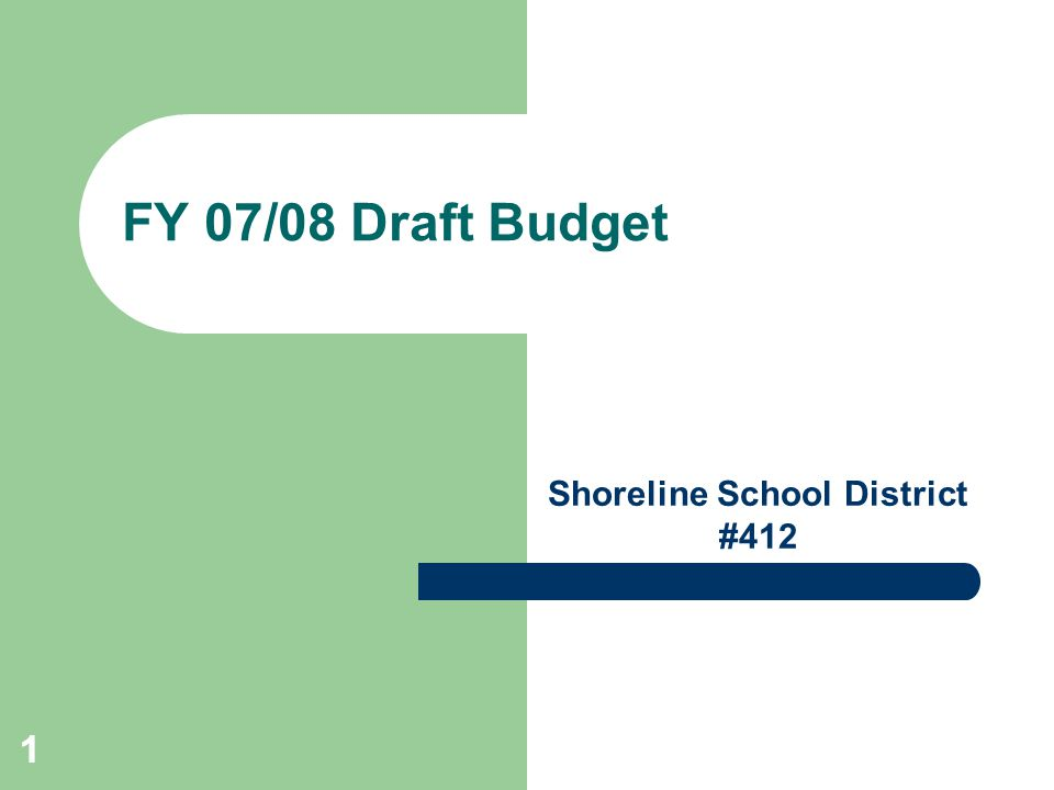 11 FY 07/08 Draft Budget Shoreline School District #412