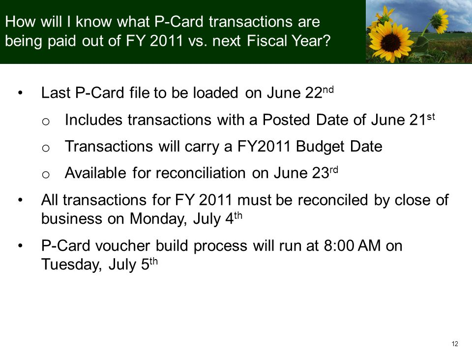 12 How will I know what P-Card transactions are being paid out of FY 2011 vs.