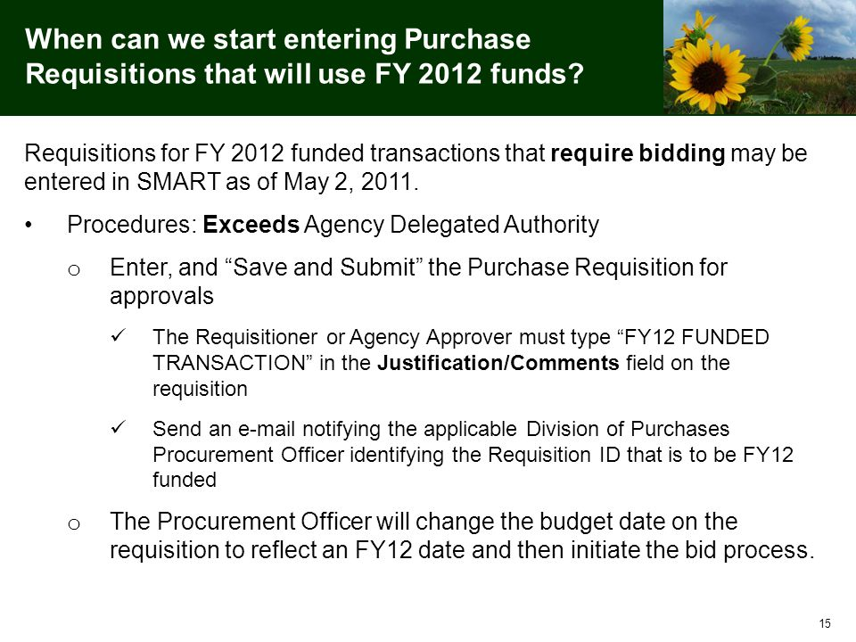 15 When can we start entering Purchase Requisitions that will use FY 2012 funds.