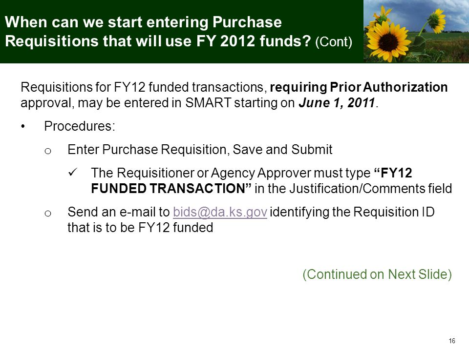 16 When can we start entering Purchase Requisitions that will use FY 2012 funds.