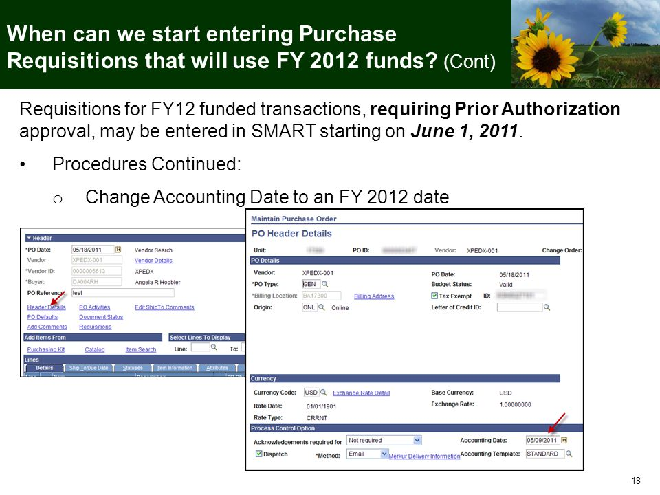 18 Requisitions for FY12 funded transactions, requiring Prior Authorization approval, may be entered in SMART starting on June 1, 2011.