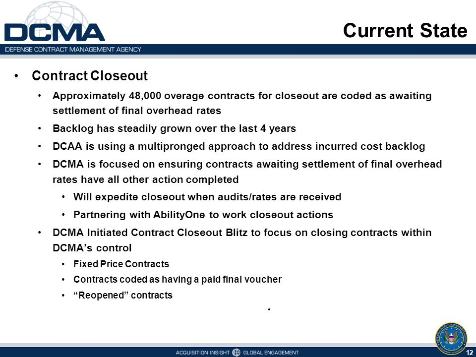 12 Current State Contract Closeout Approximately 48,000 overage contracts for closeout are coded as awaiting settlement of final overhead rates Backlo