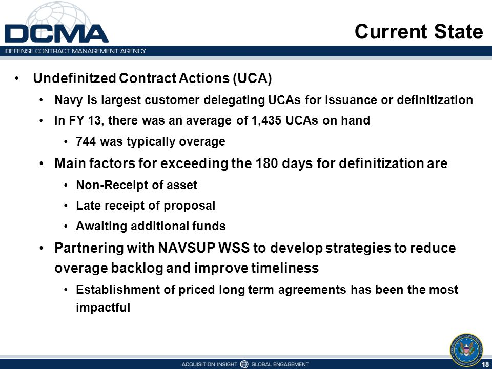 18 Current State Undefinitzed Contract Actions (UCA) Navy is largest customer delegating UCAs for issuance or definitization In FY 13, there was an av