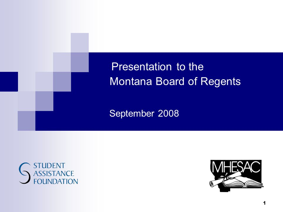 Presentation to the Montana Board of Regents September 2008 1