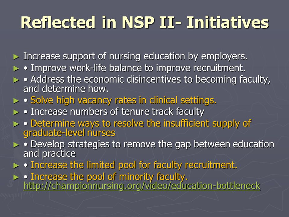 Reflected in NSP II- Initiatives ► Increase support of nursing education by employers.