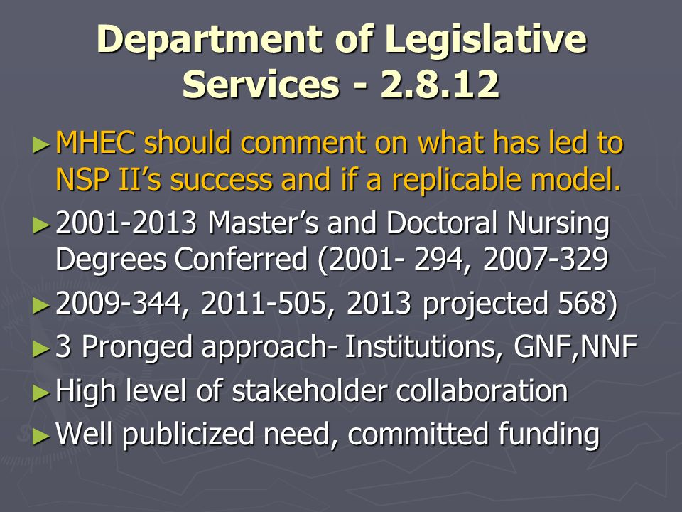Department of Legislative Services - 2.8.12 ► MHEC should comment on what has led to NSP II's success and if a replicable model.