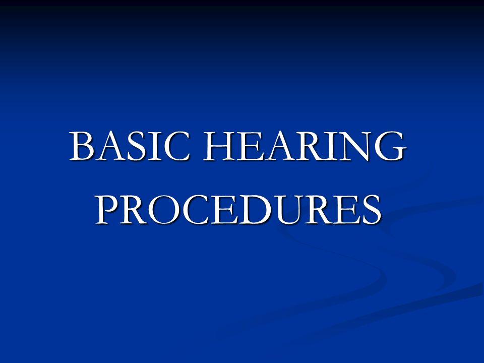 BASIC HEARING PROCEDURES
