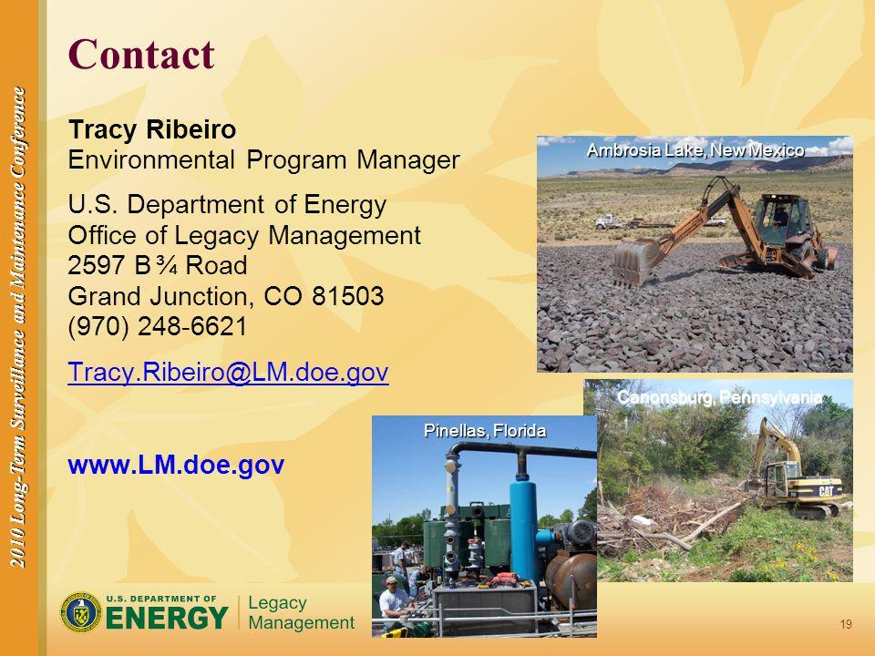 2010 Long-Term Surveillance and Maintenance Conference 19 Ambrosia Lake, New Mexico Canonsburg, Pennsylvania Pinellas, Florida Contact Tracy Ribeiro E