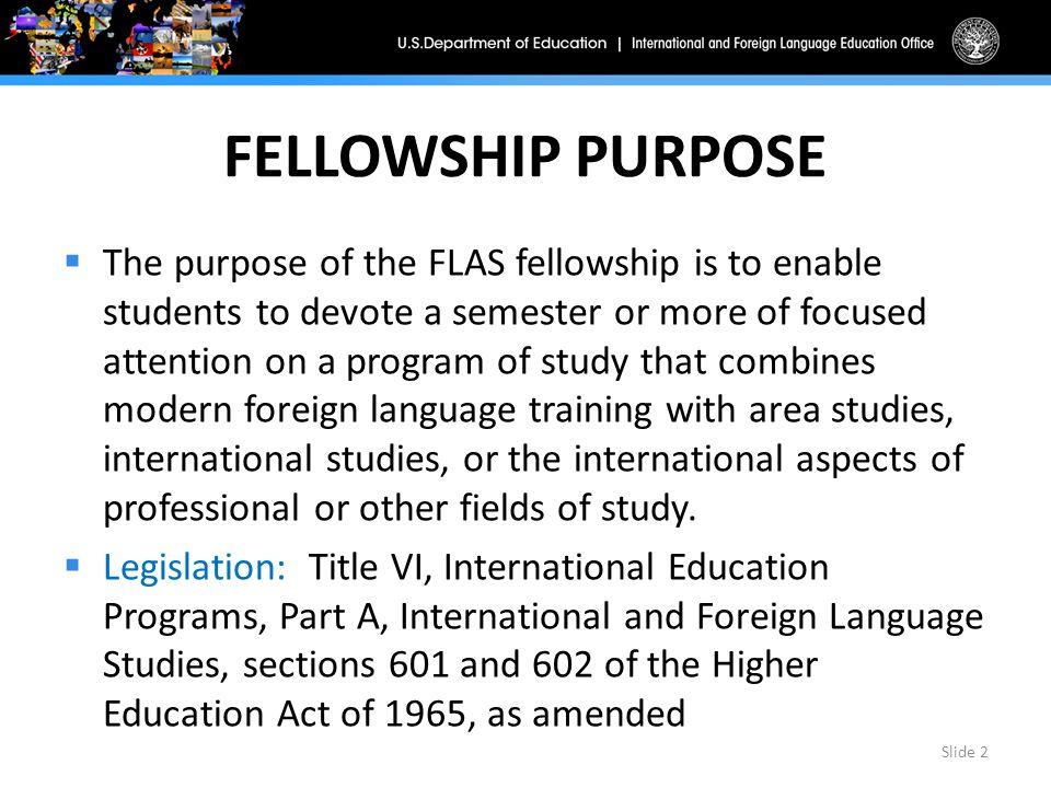 TYPES OF FELLOWSHIPS  Academic Year Fellowships  Summer Fellowships Slide 3