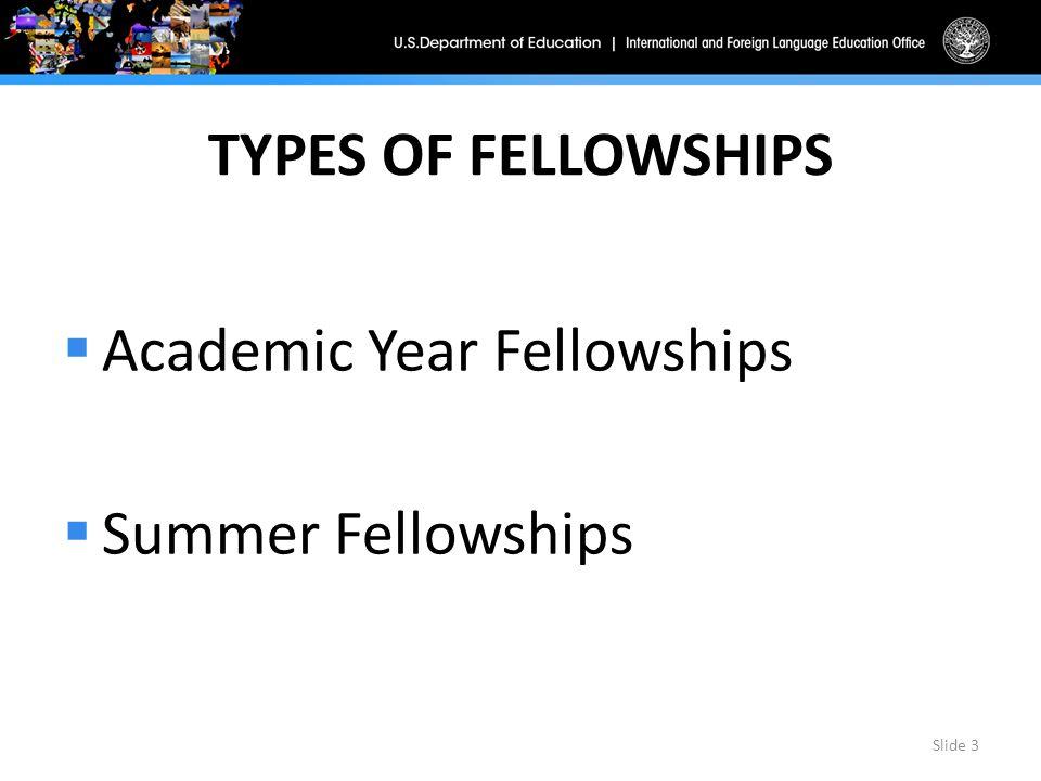 TYPES OF FELLOWSHIPS  Academic Year Fellowships – Graduate vs.