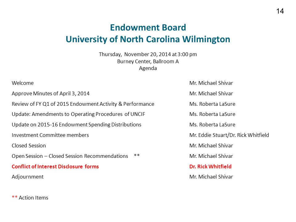 Endowment Board University of North Carolina Wilmington 14 Thursday, November 20, 2014 at 3:00 pm Burney Center, Ballroom A Agenda WelcomeMr.
