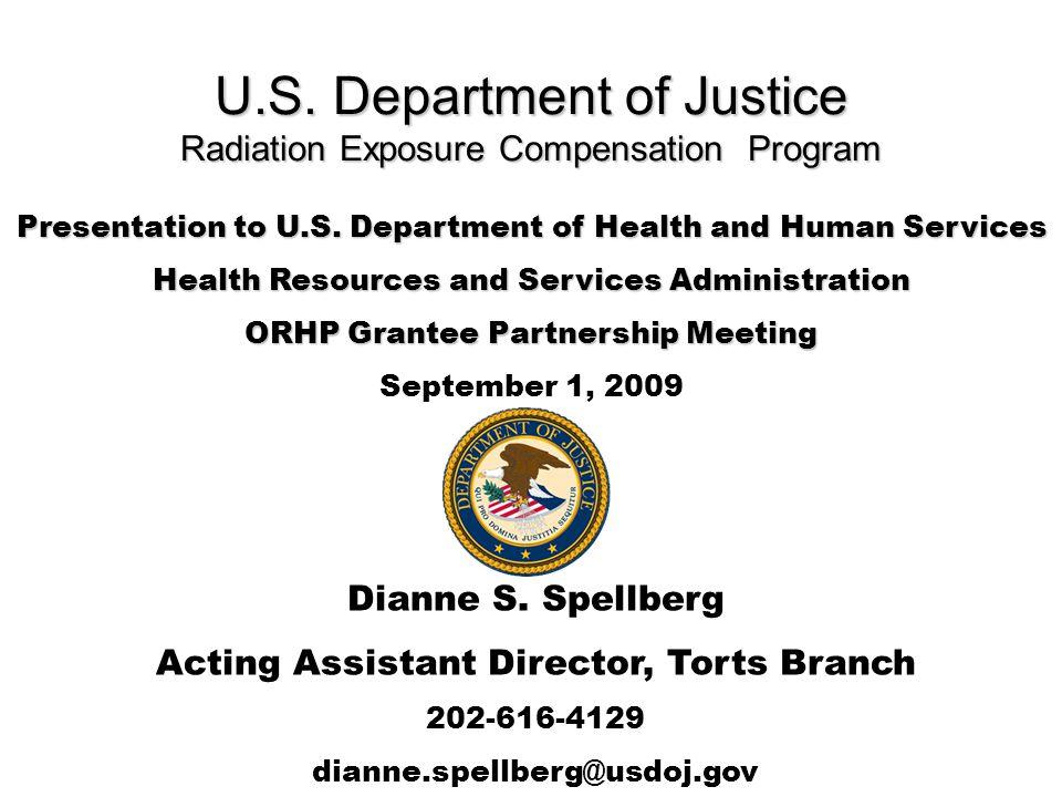 U.S.Department of Justice Radiation Exposure Compensation Program Presentation to U.S.