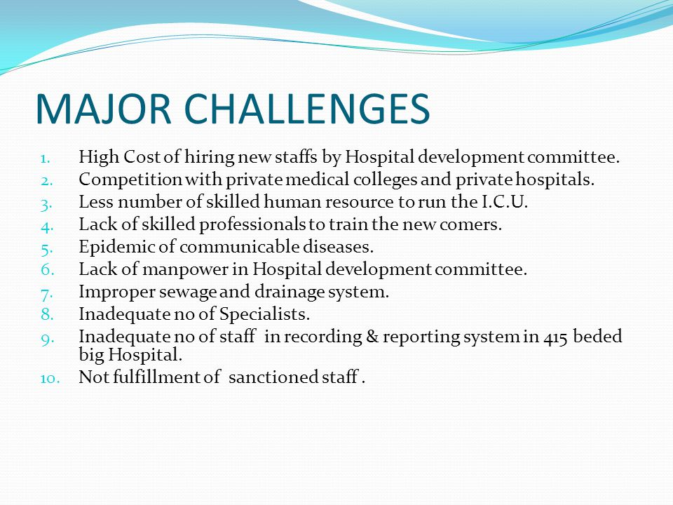 MAJOR CHALLENGES 1. High Cost of hiring new staffs by Hospital development committee.