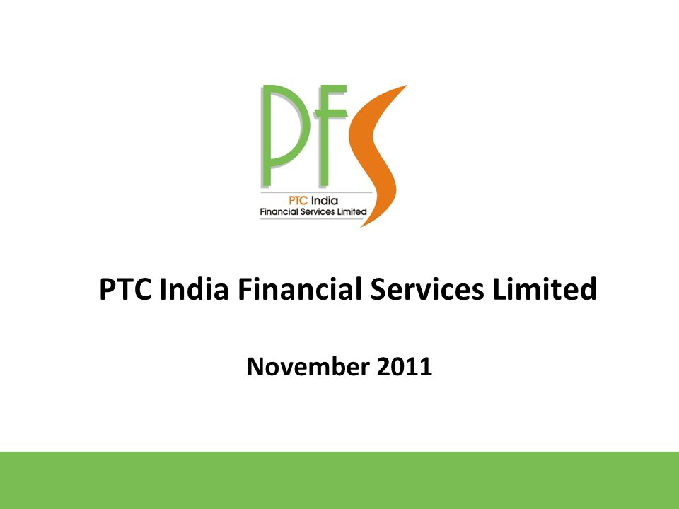November 2011 PTC India Financial Services Limited