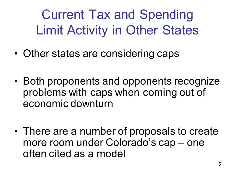 5 Current Tax and Spending Limit Activity in Other States Other states are considering caps Both proponents and opponents recognize problems with caps