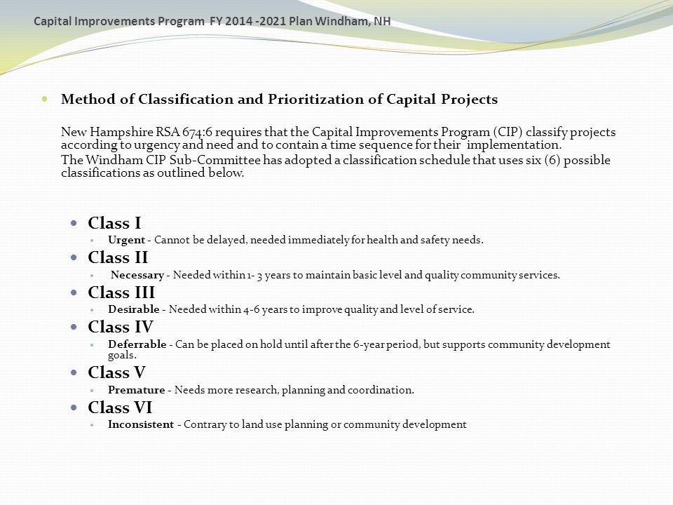 Capital Improvements Program FY 2014 -2021 Plan Windham, NH Method of Classification and Prioritization of Capital Projects New Hampshire RSA 674:6 re
