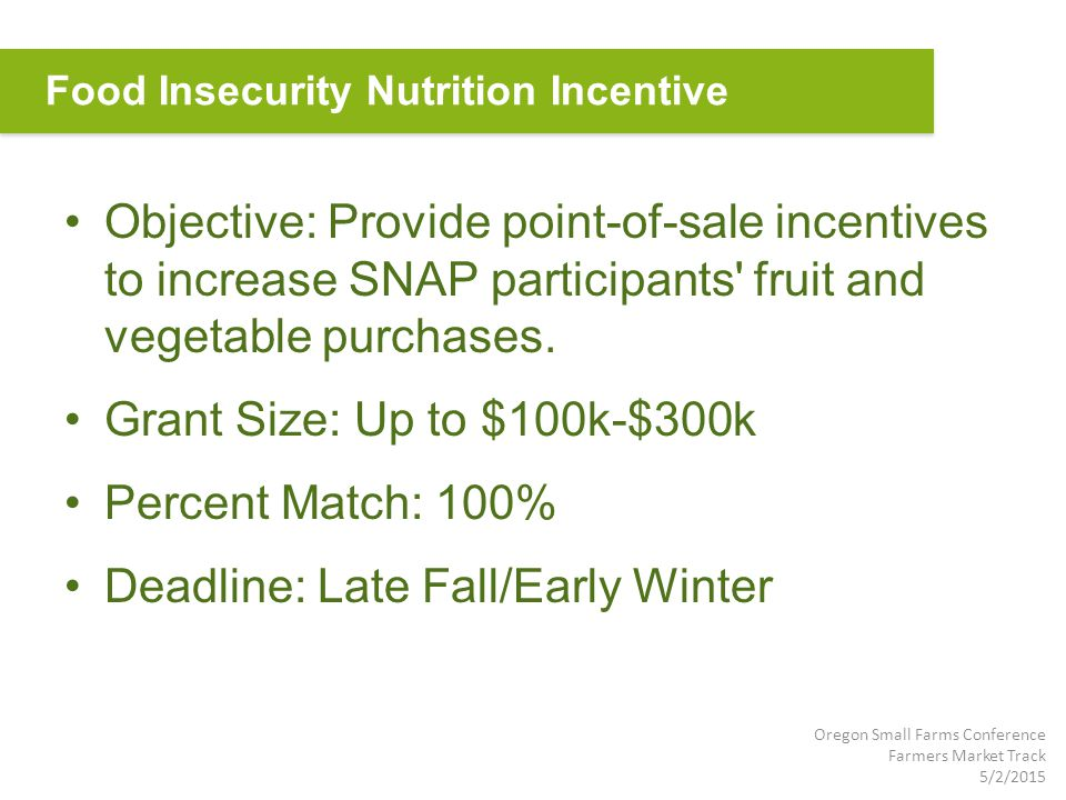 Objective: Provide point-of-sale incentives to increase SNAP participants fruit and vegetable purchases.