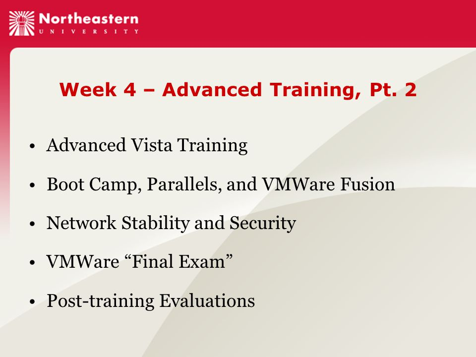 "Week 4 – Advanced Training, Pt. 2 Advanced Vista Training Boot Camp, Parallels, and VMWare Fusion Network Stability and Security VMWare ""Final Exam"" P"