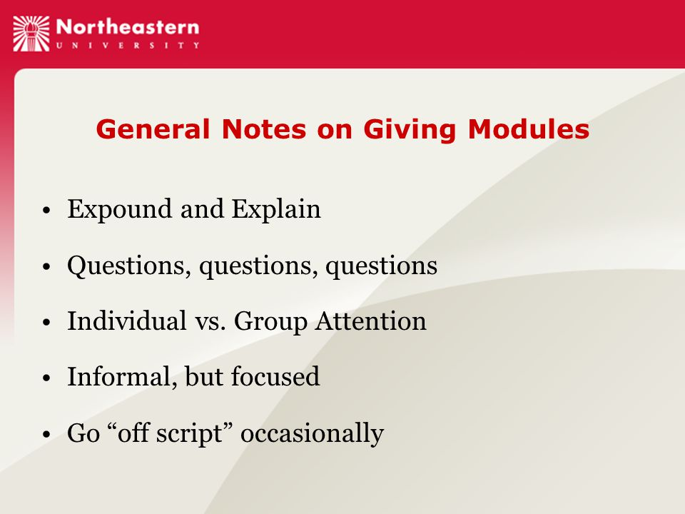General Notes on Giving Modules Expound and Explain Questions, questions, questions Individual vs.