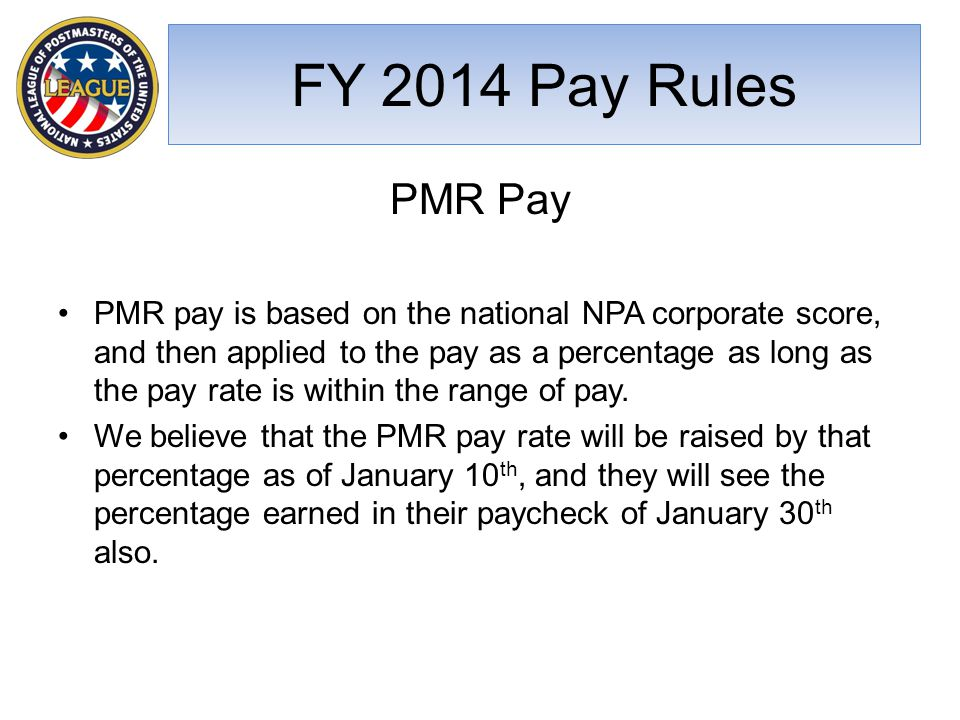 PMR Pay PMR pay is based on the national NPA corporate score, and then applied to the pay as a percentage as long as the pay rate is within the range of pay.