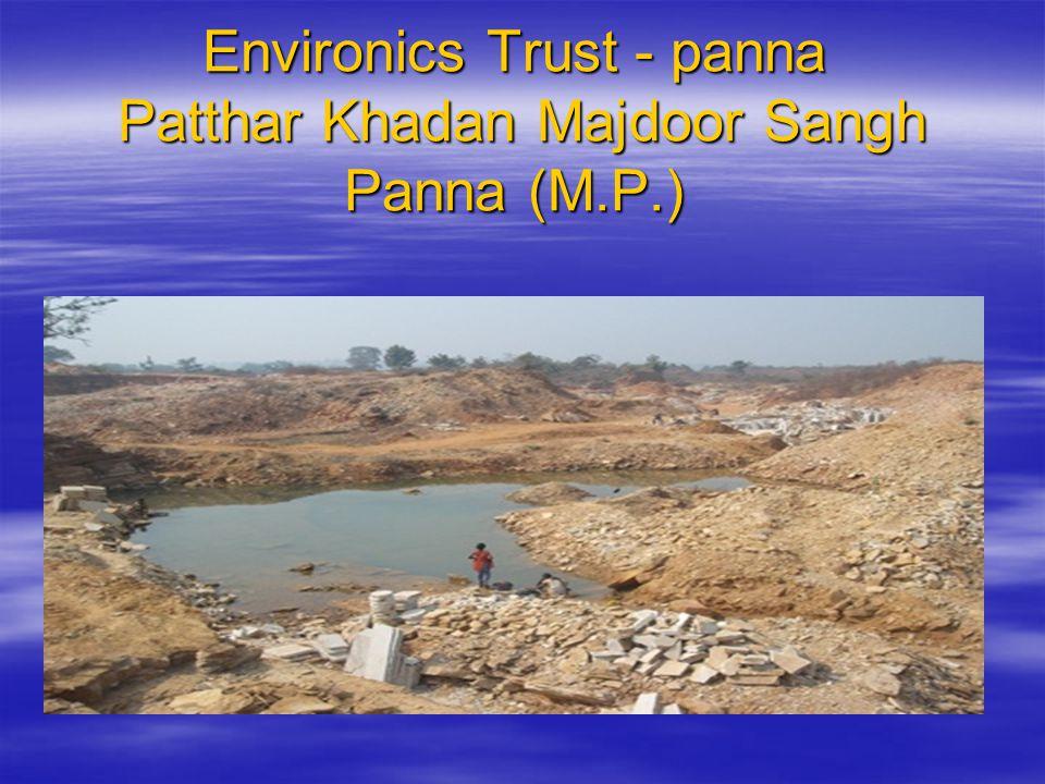 Environics Trust - panna Patthar Khadan Majdoor Sangh Panna (M.P.) Environics Trust - panna Patthar Khadan Majdoor Sangh Panna (M.P.)