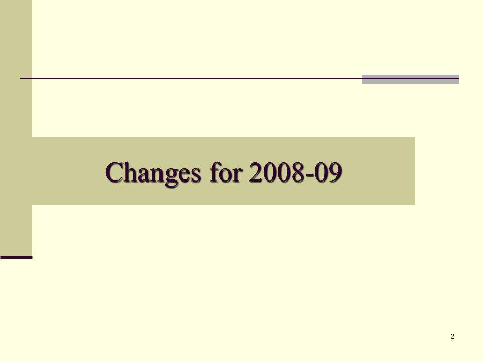 2 Changes for 2008-09