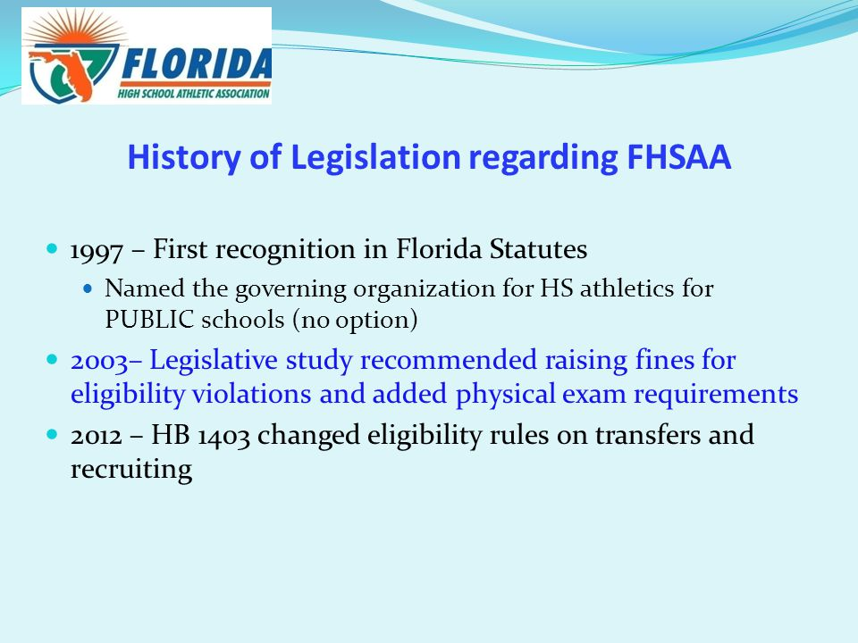 The Business of FHSAA – Myths & Truth Myth # 1 Perceived as relying on Public Funds (taxes) Truth FHSAA does NOT receive state funding or tax dollars The Florida Education Finance Program(FEFP) does NOT provide funding for Athletics or Extra Curricular Activities Public Schools rely heavily on Activity Funds from ticket sales, fund raisers and donations to fund Athletics FHSAA Policy requires member schools only use non- public funds to pay FHSAA dues, fees and fines