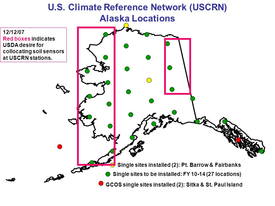 U.S. Climate Reference Network (USCRN) Alaska Locations GCOS single sites installed (2): Sitka & St. Paul Island Single sites installed (2): Pt. Barro
