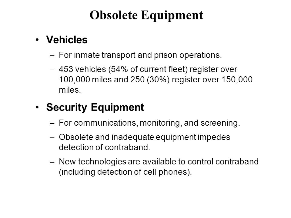 Vehicles –For inmate transport and prison operations.