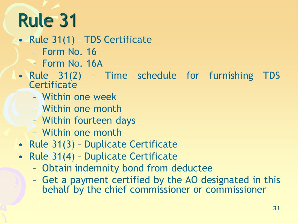 31 Rule 31 Rule 31(1) – TDS Certificate –Form No.16 –Form No.