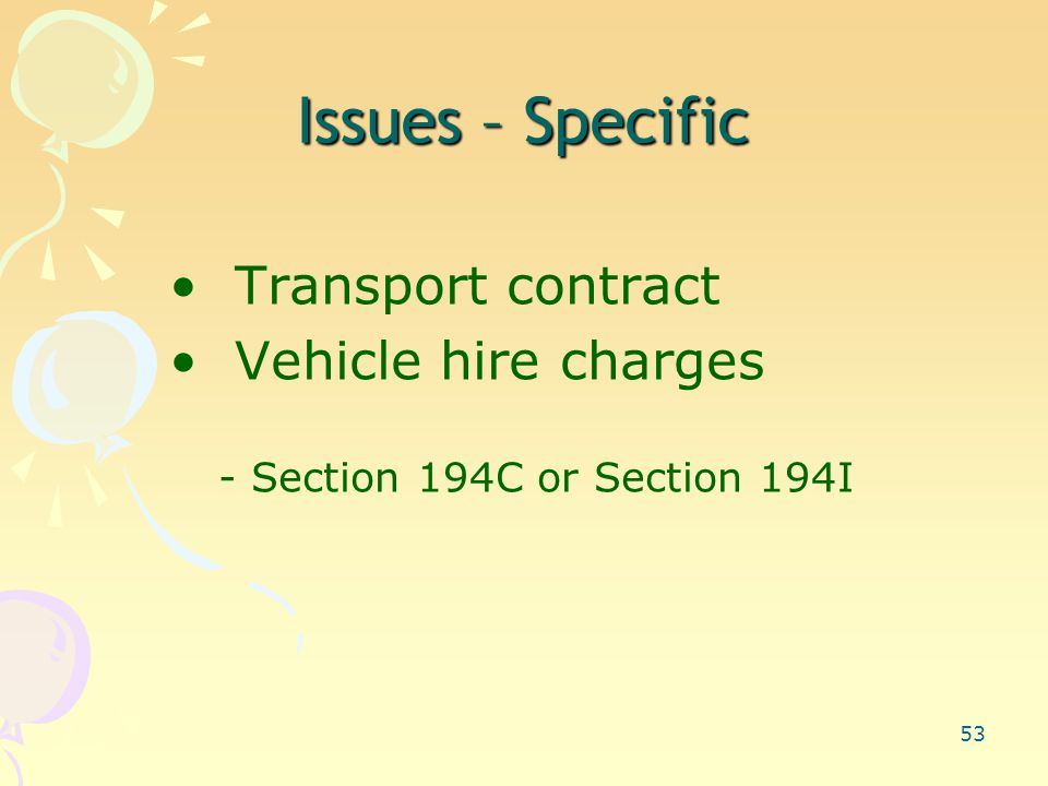 53 Issues – Specific Transport contract Vehicle hire charges - Section 194C or Section 194I