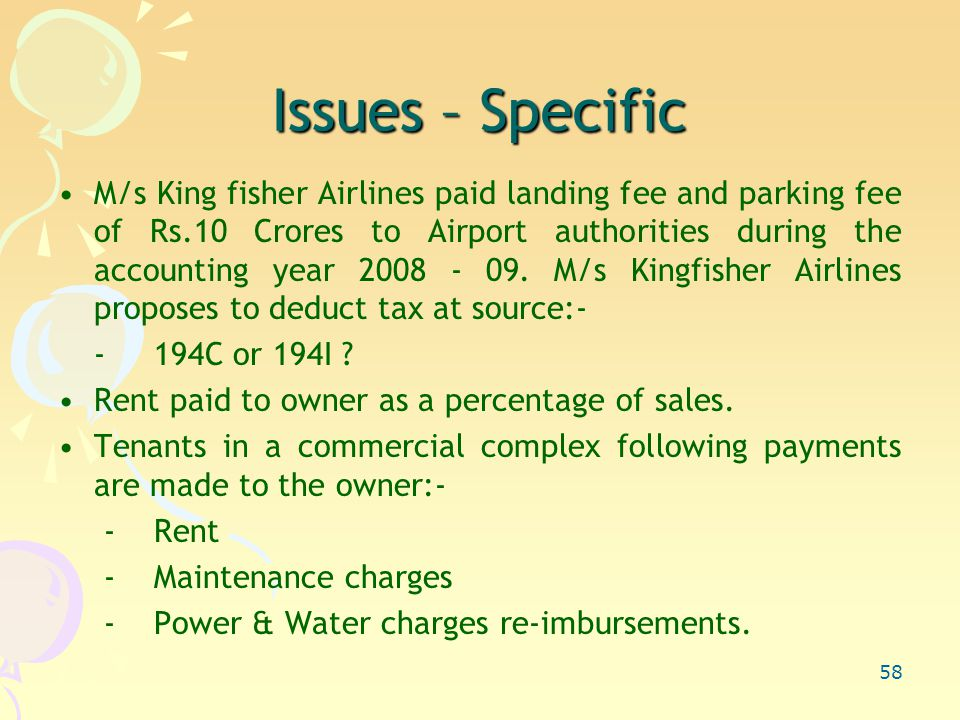 58 Issues – Specific M/s King fisher Airlines paid landing fee and parking fee of Rs.10 Crores to Airport authorities during the accounting year 2008 - 09.