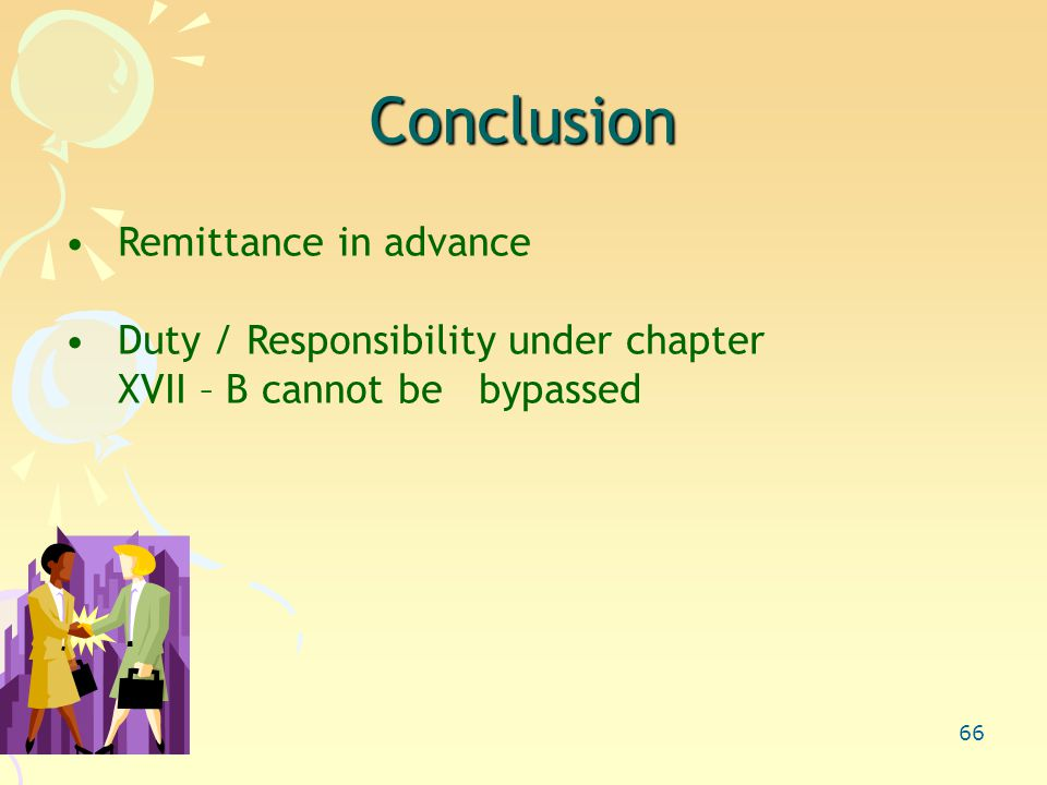 66 Conclusion Remittance in advance Duty / Responsibility under chapter XVII – B cannot be bypassed