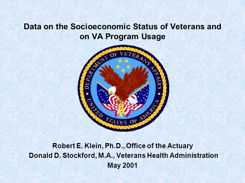 Data on the Socioeconomic Status of Veterans and on VA Program Usage Robert E.