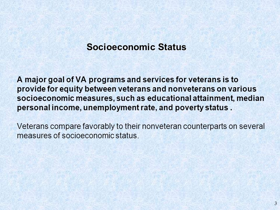 4 * Age 20 and Over Source: Current Population Survey, March 1999 Education Male Veterans and Nonveterans* Percent Educational Attainment Socioeconomic Status