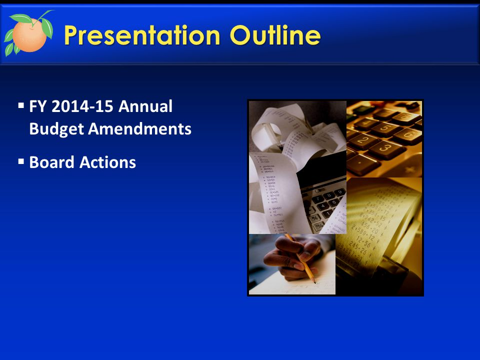 Presentation Outline  FY 2014-15 Annual Budget Amendments  Board Actions