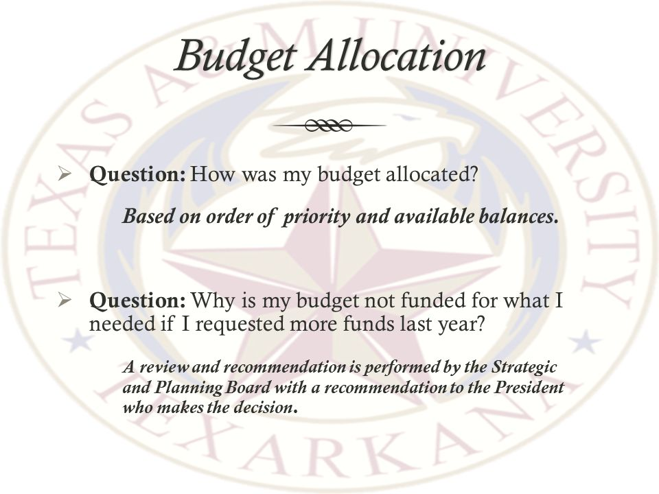 Budget AllocationBudget Allocation  Question: How was my budget allocated.