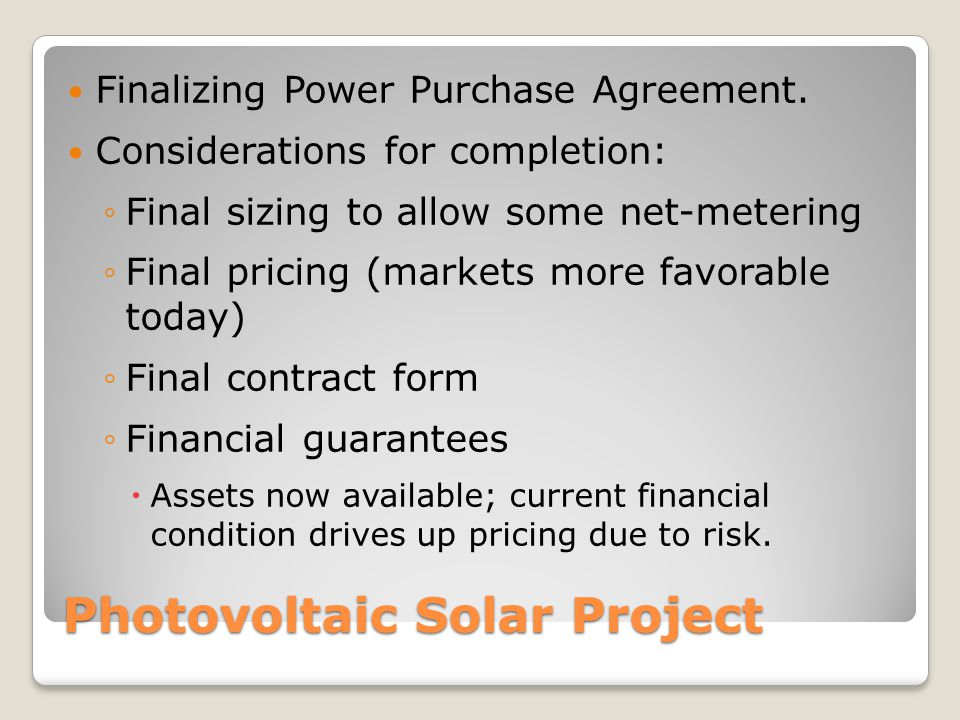 Photovoltaic Solar Project Finalizing Power Purchase Agreement.