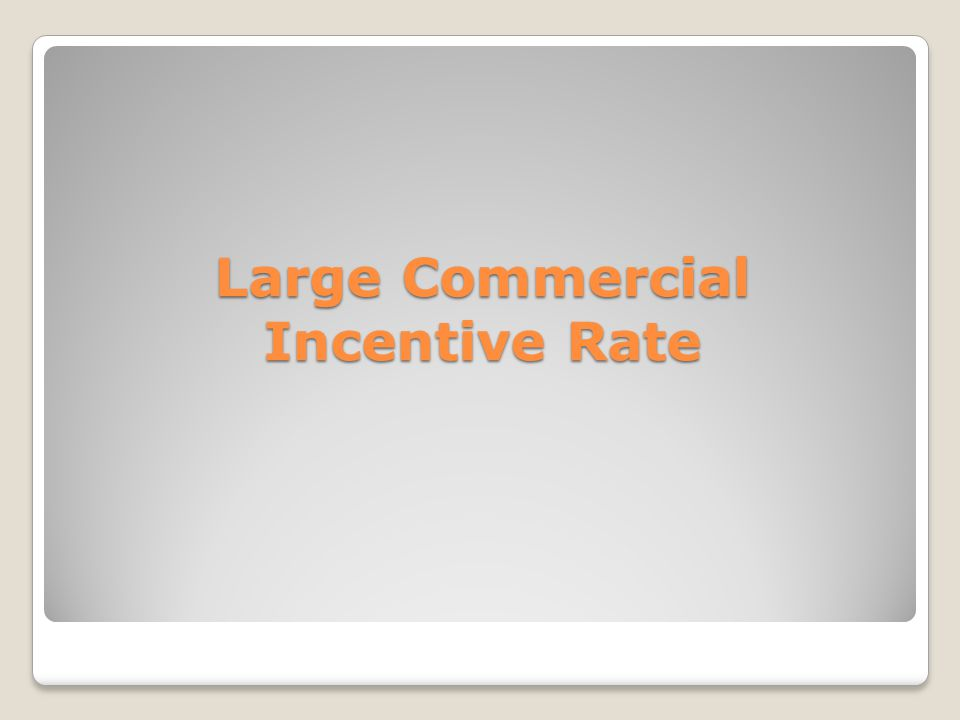 Large Commercial Incentive Rate