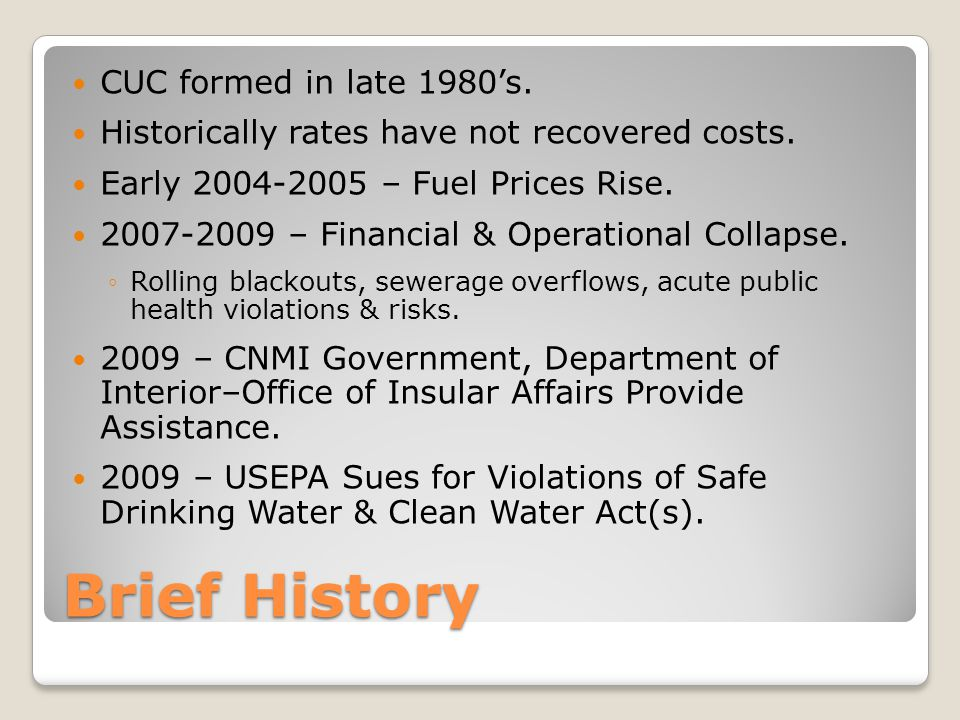 Brief History CUC formed in late 1980's. Historically rates have not recovered costs.