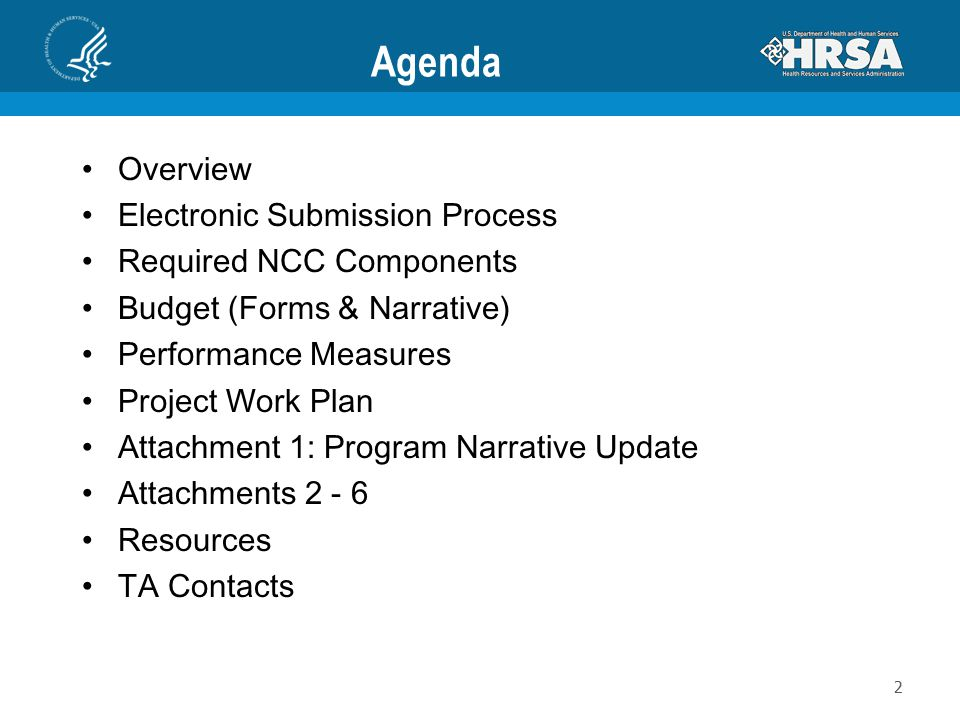 Agenda Overview Electronic Submission Process Required NCC Components Budget (Forms & Narrative) Performance Measures Project Work Plan Attachment 1: