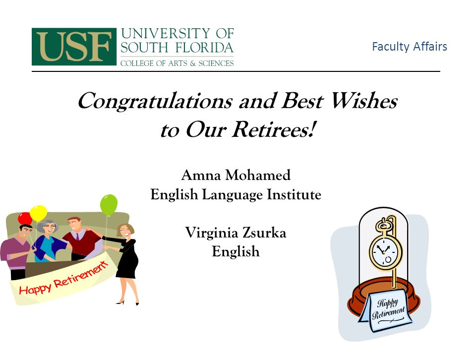 Faculty Affairs Congratulations and Best Wishes to Our Retirees.