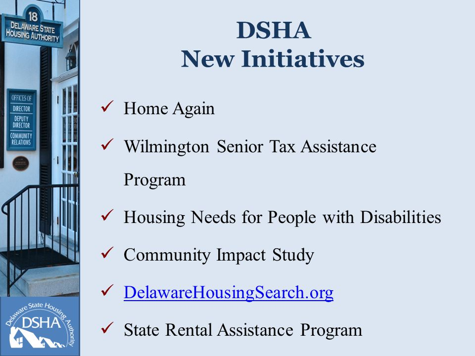 DSHA New Initiatives Home Again Wilmington Senior Tax Assistance Program Housing Needs for People with Disabilities Community Impact Study DelawareHou