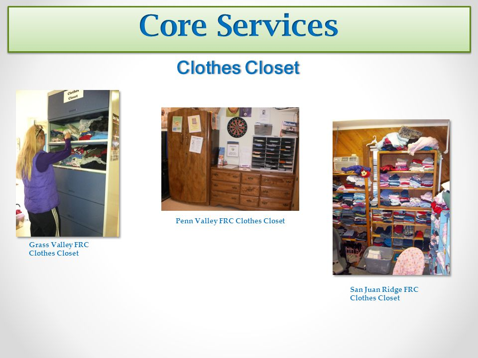 Clothes ClosetClothes Closet Grass Valley FRC Clothes Closet Penn Valley FRC Clothes Closet San Juan Ridge FRC Clothes Closet